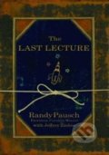The Last Lecture - Randy Pausch, Jeffery Zaslow