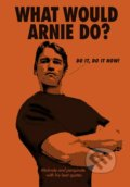 What Would Arnie Do -