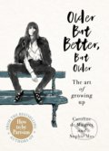 Older but Better, but Older - Caroline de Maigret