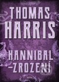 Hannibal - Zrození - Thomas Harris