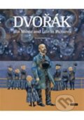 Dvořák - His Music and Life in Pictures - Renáta Fučíková