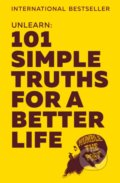Unlearn: 101 Simple Truths For A Better Life -