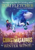 The Christmasaurus and the Winter Witch - Tom Fletcher, Shane Devries (ilustrácie)