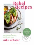 Rebel Recipes - Niki Webster
