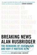 Breaking News - Alan Rusbridger