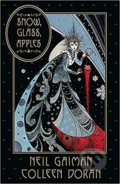 Snow, Glass, Apples - Neil Gaiman, Colleen Doran (ilustrácie)
