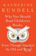 Why You Should Read Children's Books, Even Though You Are So Old and Wise - Katherine Rundell