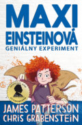 Maxi Einsteinová: Geniálny experiment - James Patterson, Chris Grabenstein