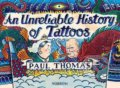 An Unreliable History of Tattoos - Paul Thomas