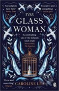 The Glass Woman - Caroline Lea