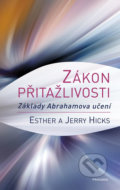 Zákon přitažlivosti - Esther Hicks, Jerry Hicks