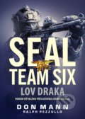 SEAL team six: Lov draka - Don Mann, Ralph Pezzullo