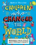 Children Who Changed the World - Marcia Williams