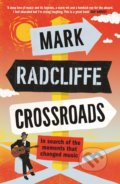 Crossroads - Mark Radcliffe