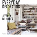 Everyday Decorating - Jeffrey Bilhuber
