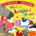 What the Ladybird Heard - Julia Donaldson, Lydia Monks