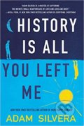 History is All You Left Me - Adam Silvera