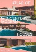 Atlas of Mid-Century Modern Houses - Dominic Bradbury