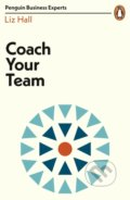 Coach Your Team - Liz Hall