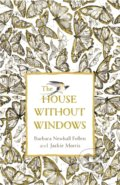 The House Without Windows - Barbara Newhall Follett, Jackie Morris (ilustrácie)