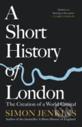 A Short History of London - Simon Jenkins