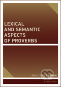 Lexical and Semantic Aspects of Proverbs - František Čermák