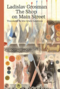 The Shop on Main Street - Ladislav Grosman