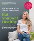 Eat Yourself Healthy - Dr. Megan Rossi