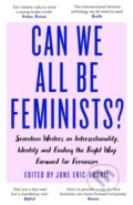 Can We All Be Feminist? - June Eric-Udorie