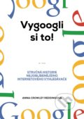 Vygoogli si to! - Anna Crowley Redding
