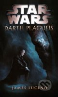 Star Wars: Darth Plagueis - James Luceno