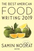 The Best American Food Writing 2019 - Samin Nosrat, Silvia Killingsworth