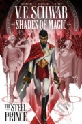 Shades of Magic Vol. 1: The Steel Prince - Victoria Schwab, Andrea Olimpieri (ilustrácie)
