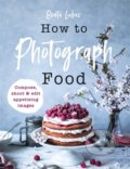 Photographing Food - Beata Lubas