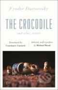 The Crocodile and Other Stories - Fyodor Dostoevsky