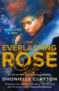 The Everlasting Rose - Dhonielle Clayton