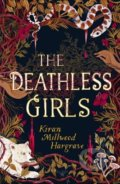The Deathless Girls - Kiran Millwood-Hargrave
