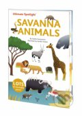 Ultimate Spotlight: Savanna Animals - Sophie Dussausois, Aurelie Verdon (ilustrácie)