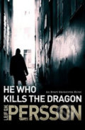 He Who Kills the Dragon - Leif G.W. Persson