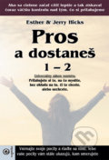Pros a dostaneš 1 – 2 - Esther Hicks, Jerry Hicks