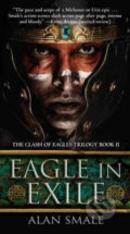 Eagle in Exile - Alan Smale