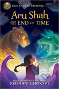 Aru Shah and the End of Time - Roshani Chokshi