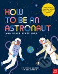 How to Be An Astronaut and Other Space Jobs - Dr Sheila Kanani, Sol Linero (ilustrácie)