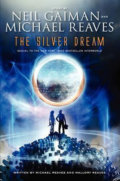 The Silver Dream - Neil Gaiman, Michael Reaves, Mallory Reaves