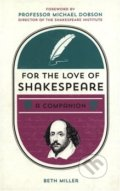 For the Love of Shakespeare - Beth Miller