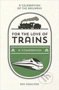 For the Love of Trains - Ray Hamilton