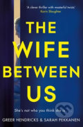 Wife Between Us - Sarah Pekkanen, Greer Hendricks