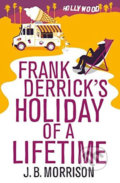 Frank Derrick's Holiday of A Lifetime - J.B. Morrison