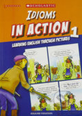 Idioms in Action 1: Learning English through pictures - Rosalind Fergusson