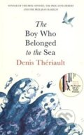 The Boy Who Belonged to the Sea - Denis Thériault